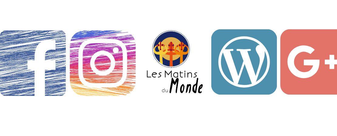 Suivez notre actualité sur les réseaux sociaux et partagez votre expérience !   Les matins du monde