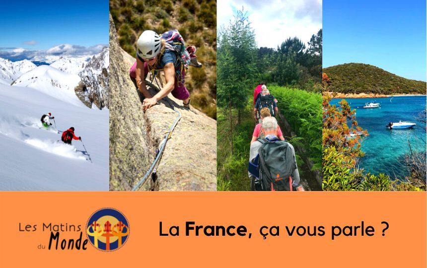 La France, ça vous parle ? Cliquez pour découvrir nos séjours ! | Les matins du monde